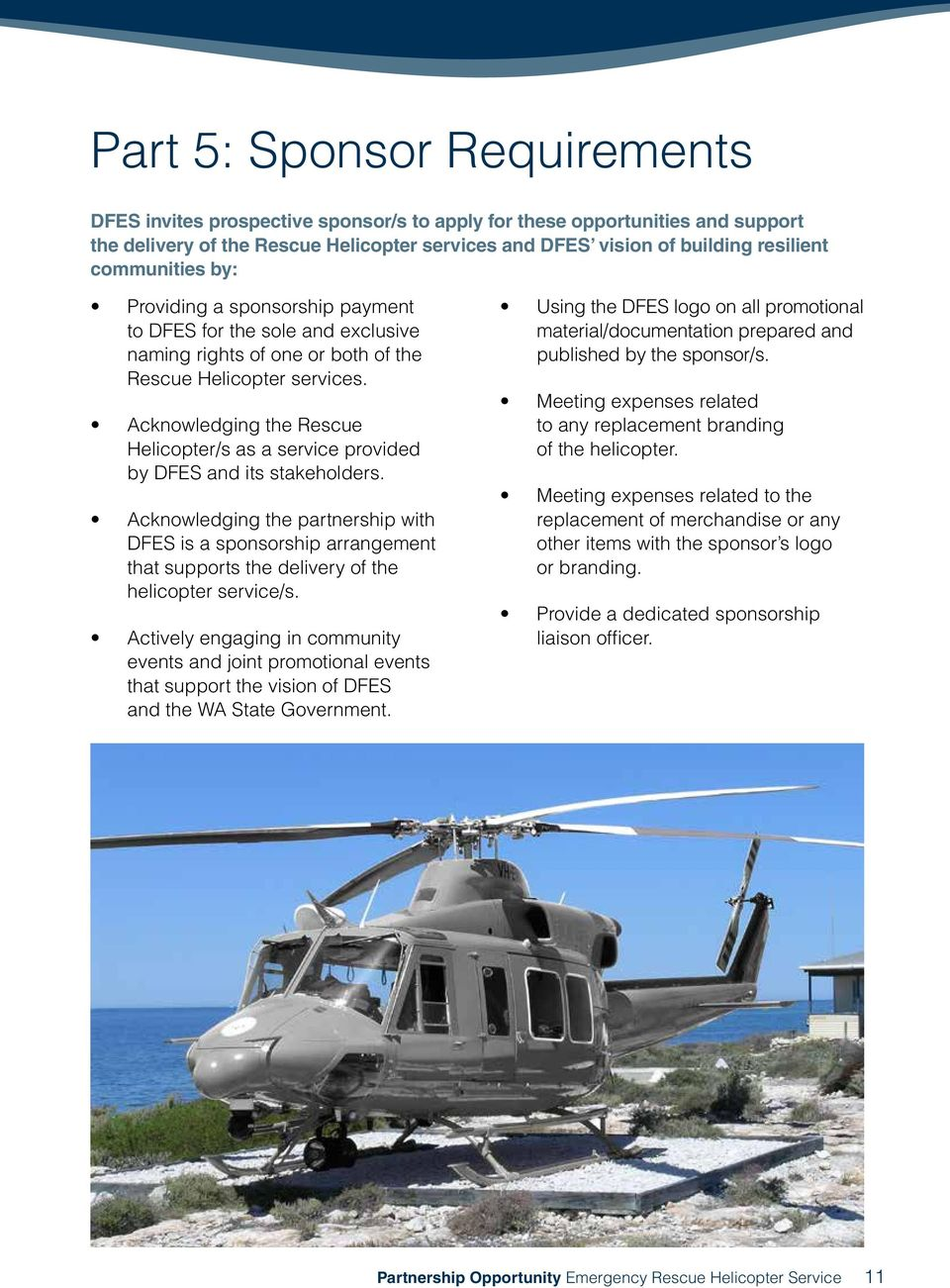 Acknowledging the Rescue Helicopter/s as a service provided by DFES and its stakeholders.