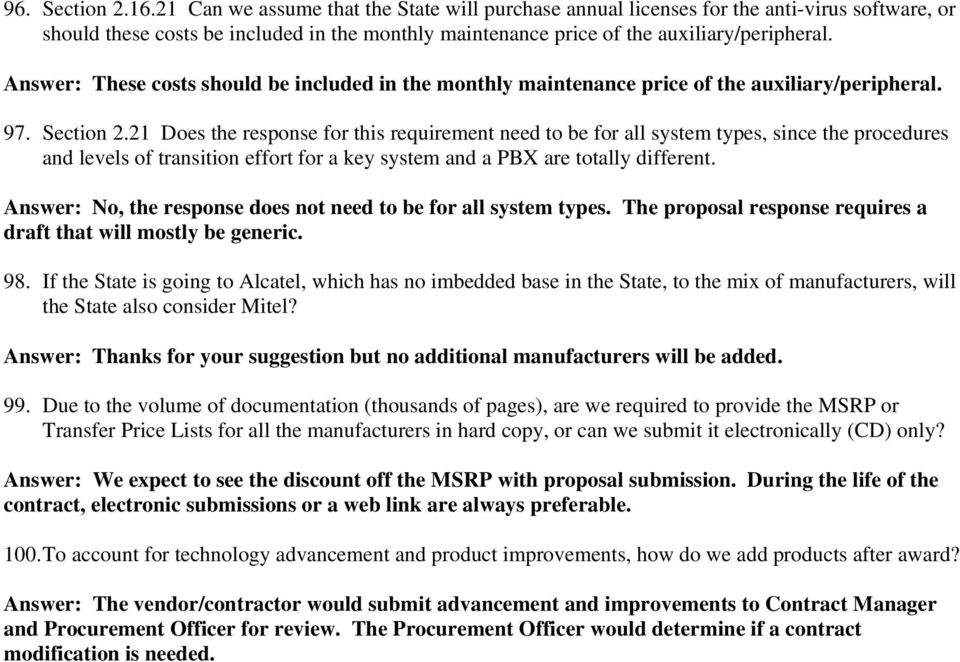 Answer: These costs should be included in the monthly maintenance price of the auxiliary/peripheral. 97. Section 2.
