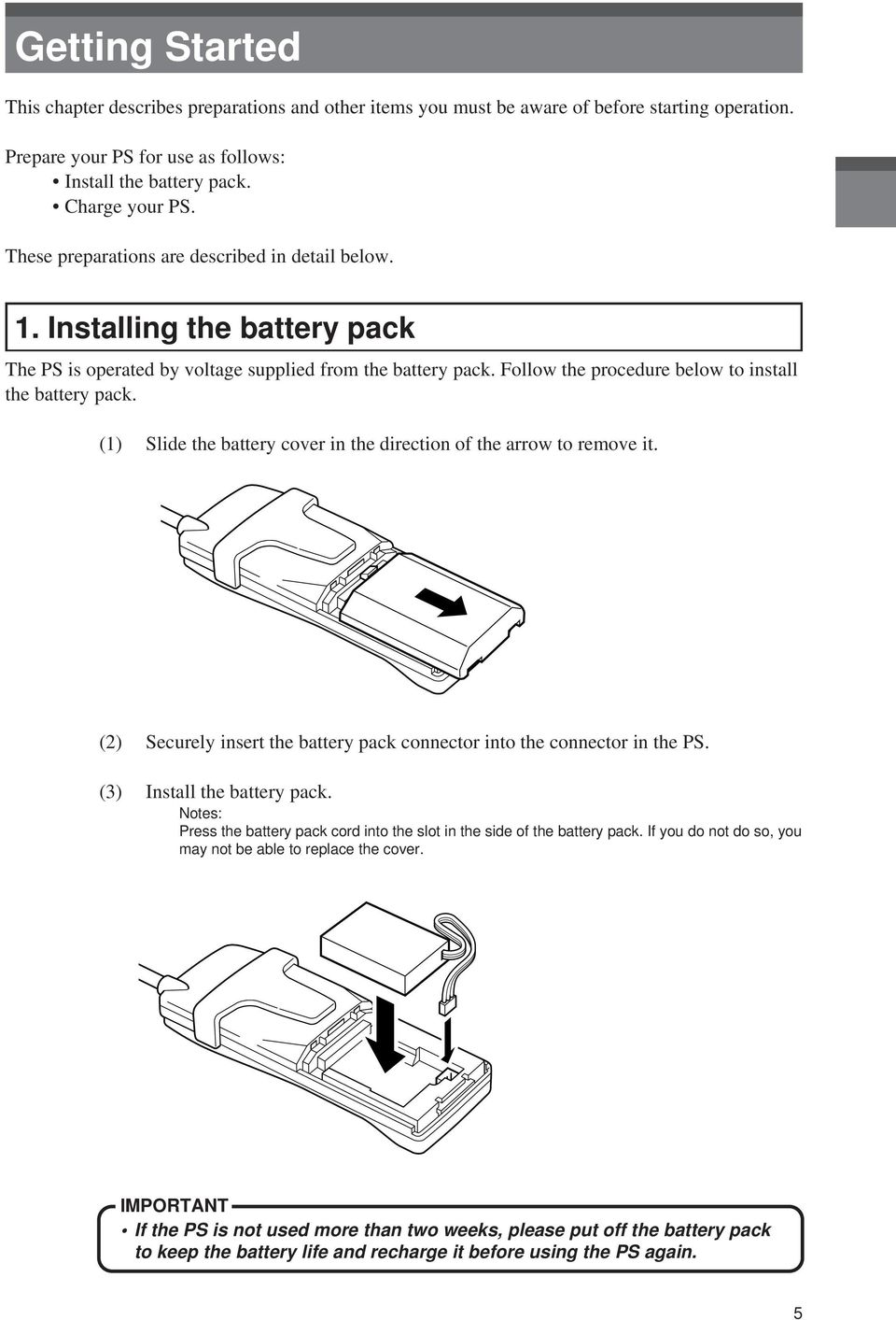 (1) Slide the battery cover in the direction of the arrow to remove it. (2) Securely insert the battery pack connector into the connector in the PS. (3) Install the battery pack.
