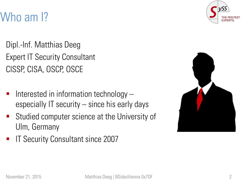 in information technology especially IT security since his early days Studied