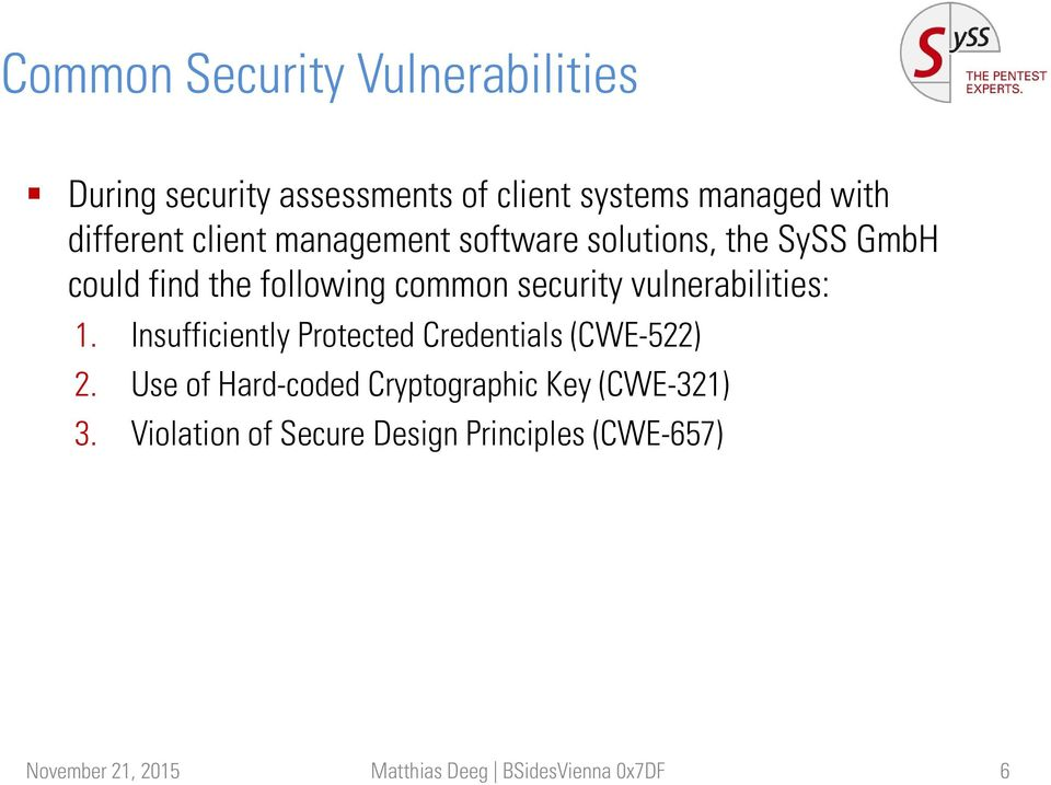 vulnerabilities: 1. Insufficiently Protected Credentials (CWE-522) 2.