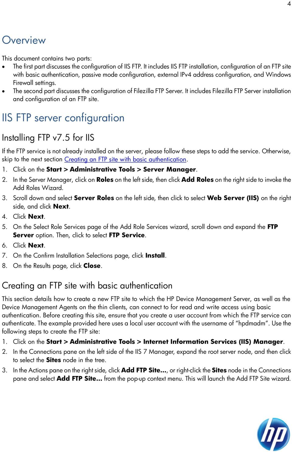The second part discusses the configuration of Filezilla FTP Server. It includes Filezilla FTP Server installation and configuration of an FTP site. IIS FTP server configuration Installing FTP v7.