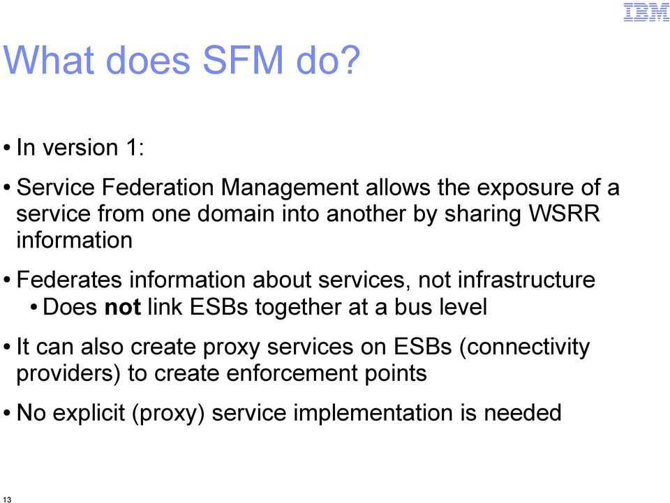 another by sharing WRR information Federates information about services, not infrastructure Does