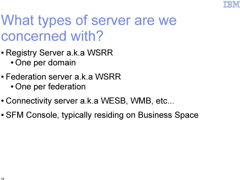 a WRR One per domain Federation server a.k.