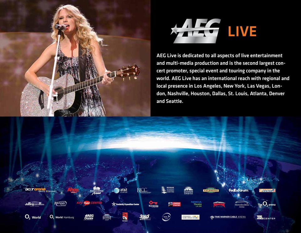 AEG Live has an international reach with regional and local presence in Los Angeles, New