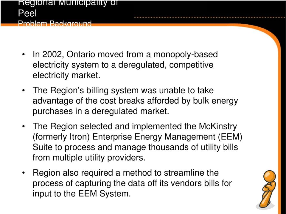 The Region selected and implemented the McKinstry (formerly Itron) Enterprise Energy Management (EEM) Suite to process and manage thousands of utility