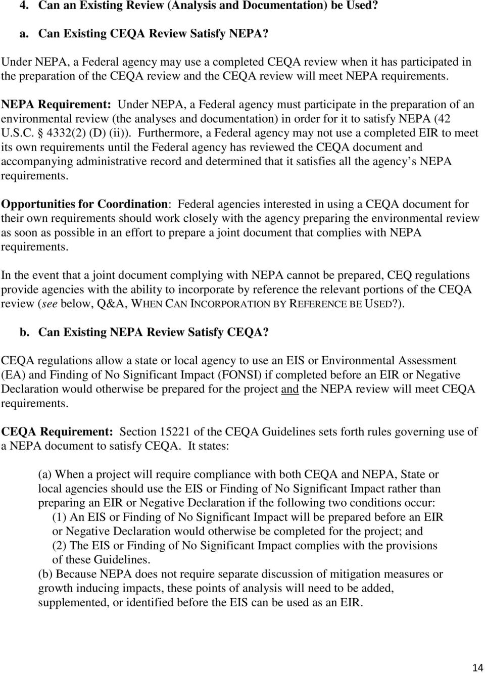 NEPA Requirement: Under NEPA, a Federal agency must participate in the preparation of an environmental review (the analyses and documentation) in order for it to satisfy NEPA (42 U.S.C.