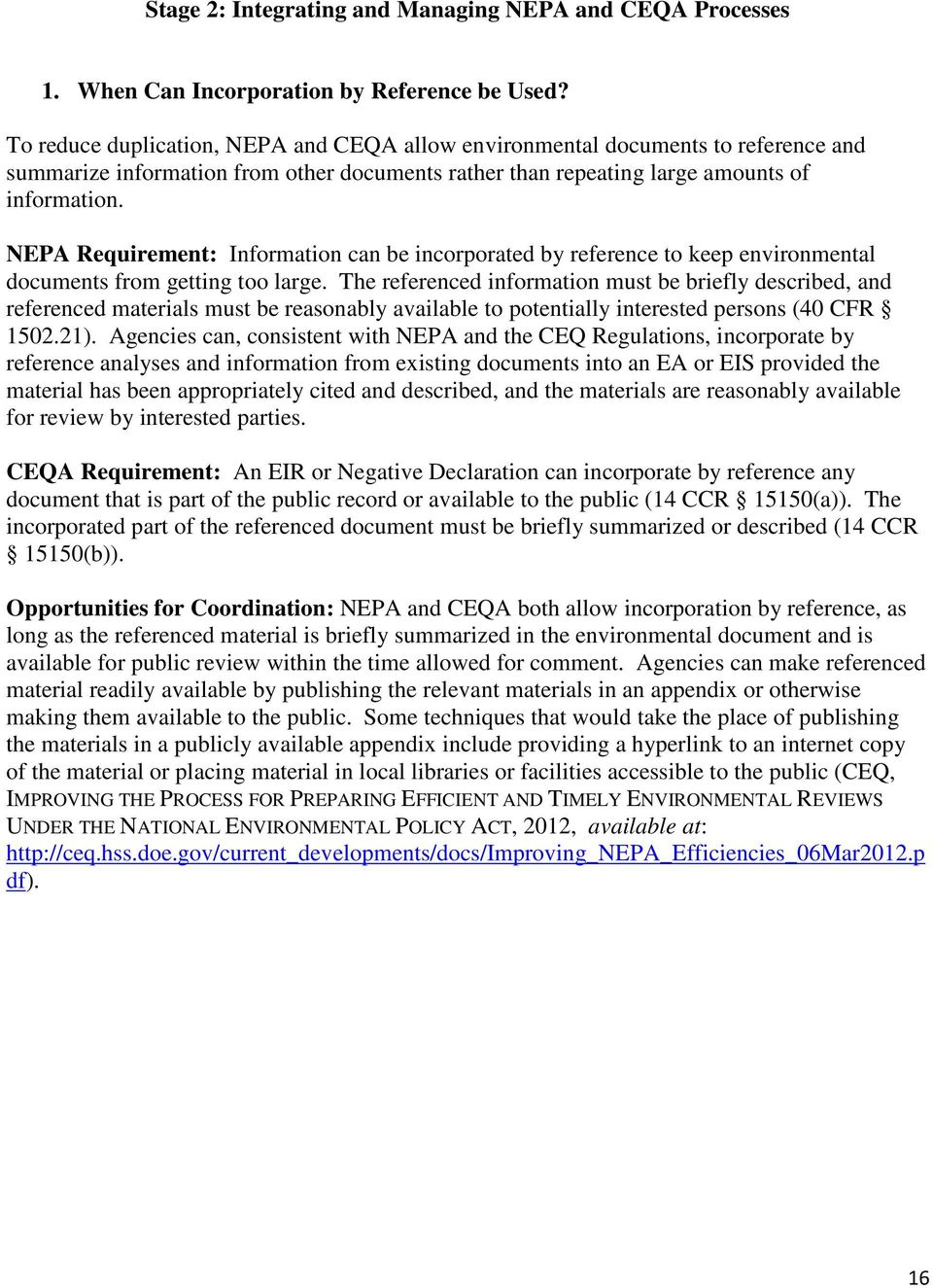 NEPA Requirement: Information can be incorporated by reference to keep environmental documents from getting too large.