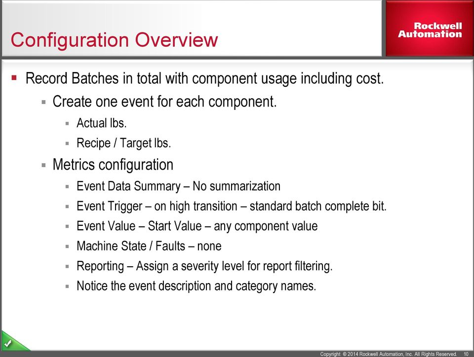Metrics configuration Event Data Summary No summarization Event Trigger on high transition standard batch