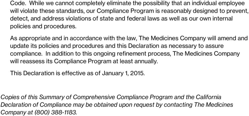As appropriate and in accordance with the law, The Medicines Company will amend and update its policies and procedures and this Declaration as necessary to assure compliance.
