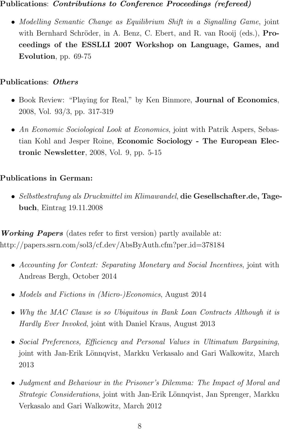 69-75 Publications: Others Book Review: Playing for Real, by Ken Binmore, Journal of Economics, 2008, Vol. 93/3, pp.