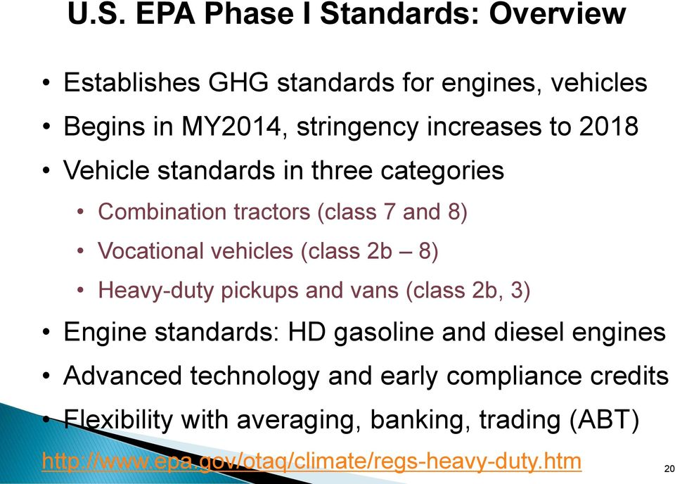 2b 8) Heavy-duty pickups and vans (class 2b, 3) Engine standards: HD gasoline and diesel engines Advanced technology and
