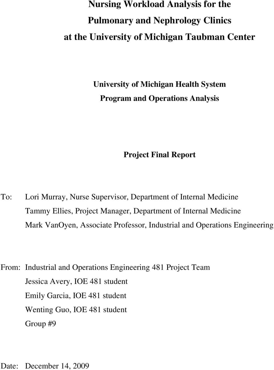 Project Manager, Department of Internal Medicine Mark VanOyen, Associate Professor, Industrial and Operations Engineering From: Industrial and