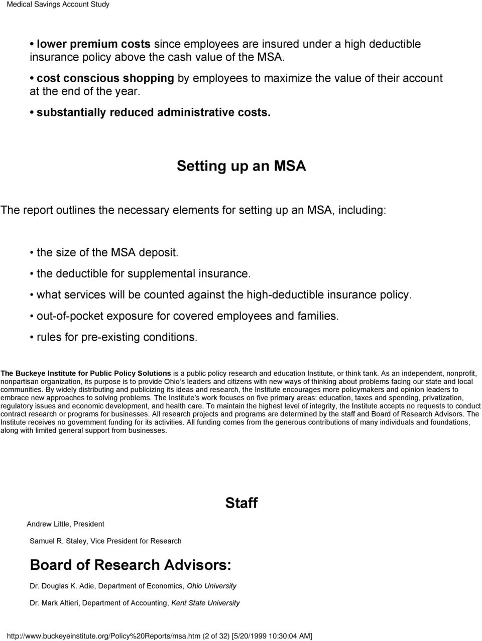 Setting up an MSA The report outlines the necessary elements for setting up an MSA, including: the size of the MSA deposit. the deductible for supplemental insurance.
