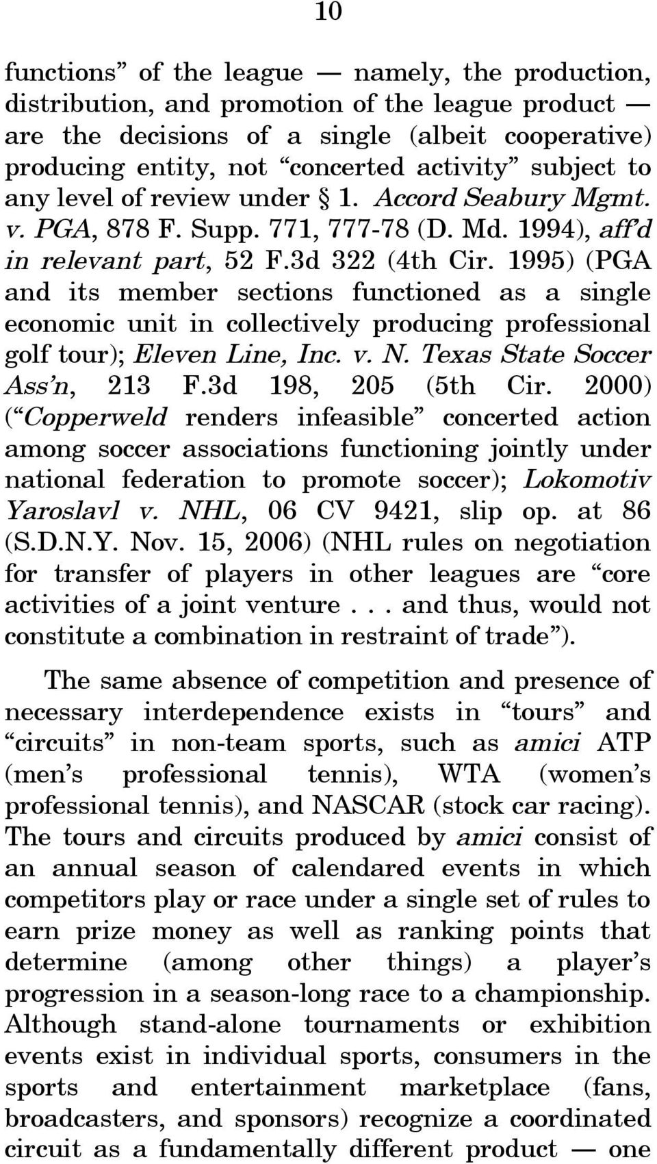 1995) (PGA and its member sections functioned as a single economic unit in collectively producing professional golf tour); Eleven Line, Inc. v. N. Texas State Soccer Ass n, 213 F.3d 198, 205 (5th Cir.