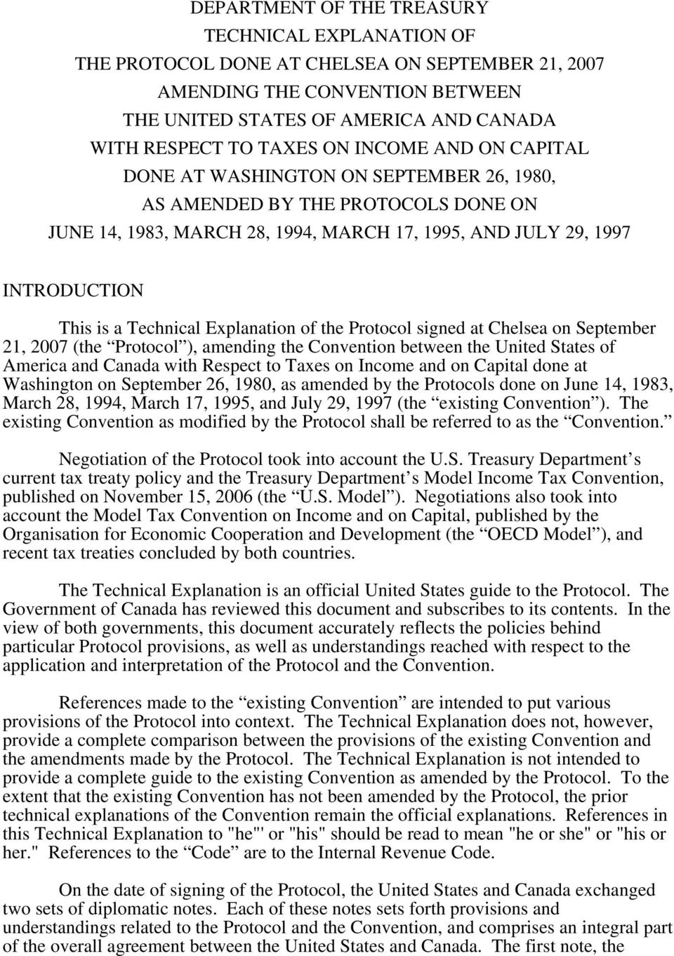 Explanation of the Protocol signed at Chelsea on September 21, 2007 (the Protocol ), amending the Convention between the United States of America and Canada with Respect to Taxes on Income and on