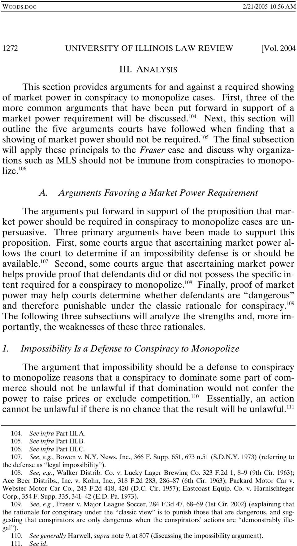 104 Next, this section will outline the five arguments courts have followed when finding that a showing of market power should not be required.