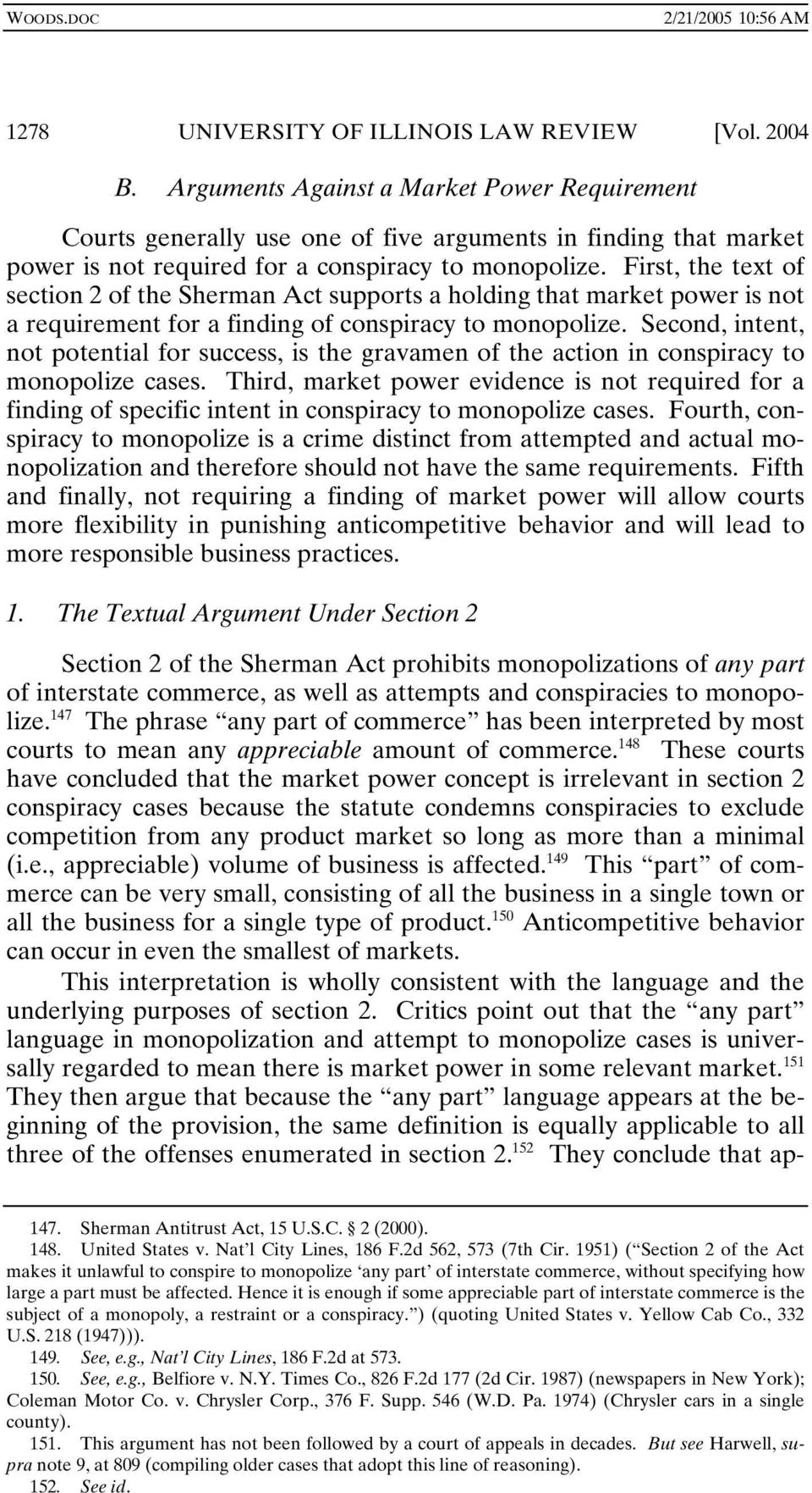 First, the text of section 2 of the Sherman Act supports a holding that market power is not a requirement for a finding of conspiracy to monopolize.
