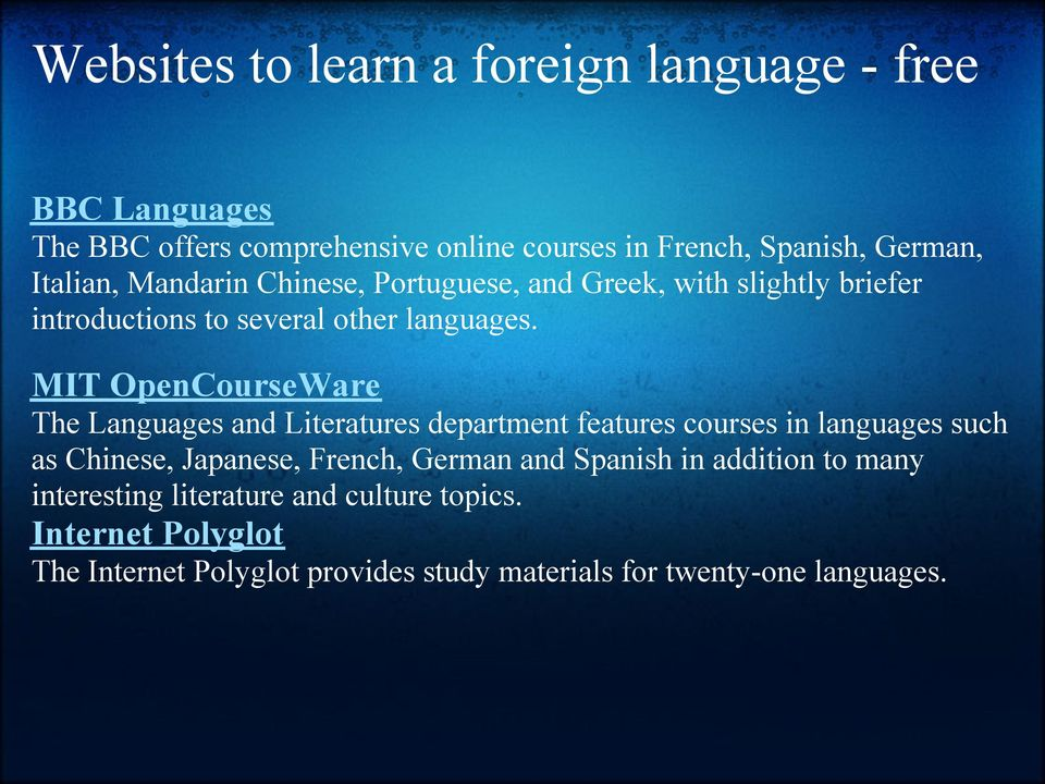 MIT OpenCourseWare The Languages and Literatures department features courses in languages such as Chinese, Japanese, French, German and