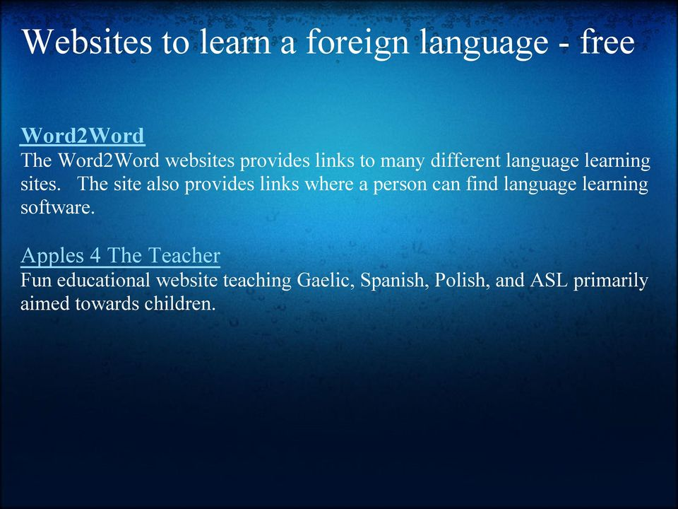 The site also provides links where a person can find language learning software.