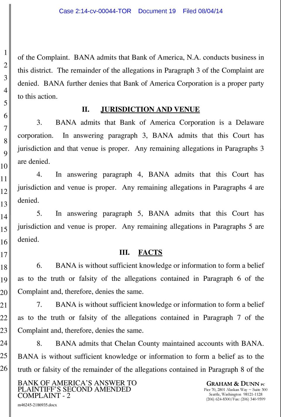 BANA admits that Bank of America Corporation is a Delaware In answering paragraph, BANA admits that this Court has jurisdiction and that venue is proper.