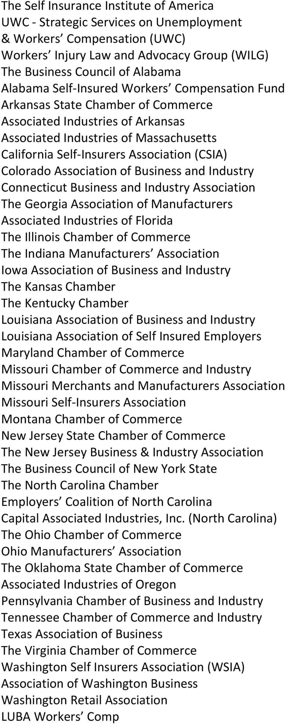 Association of Business and Industry Connecticut Business and Industry Association The Georgia Association of Manufacturers Associated Industries of Florida The Illinois Chamber of Commerce The