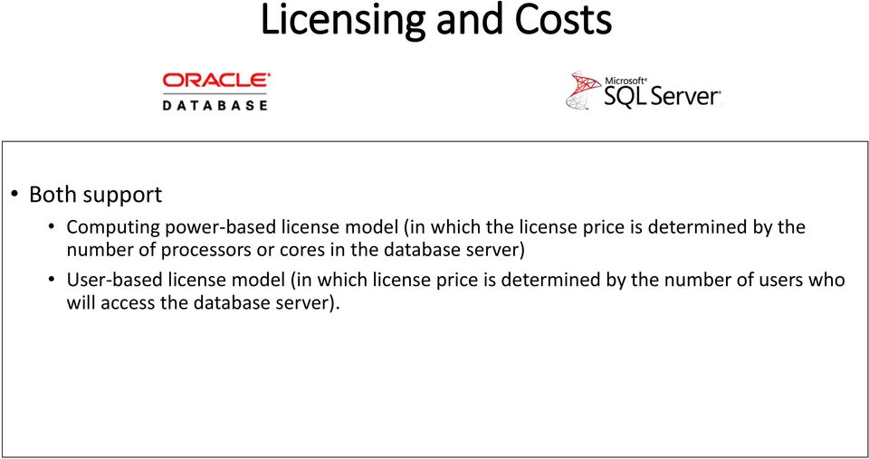 cores in the database server) User-based license model (in which license