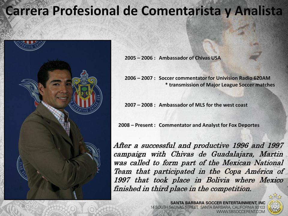 Deportes After a successful and productive 1996 and 1997 campaign with Chivas de Guadalajara, Martin was called to form part of the Mexican