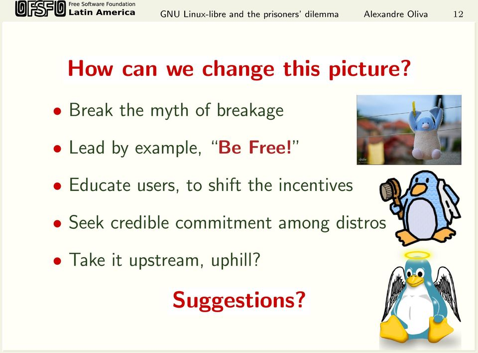 Break the myth of breakage Lead by example, Be Free!