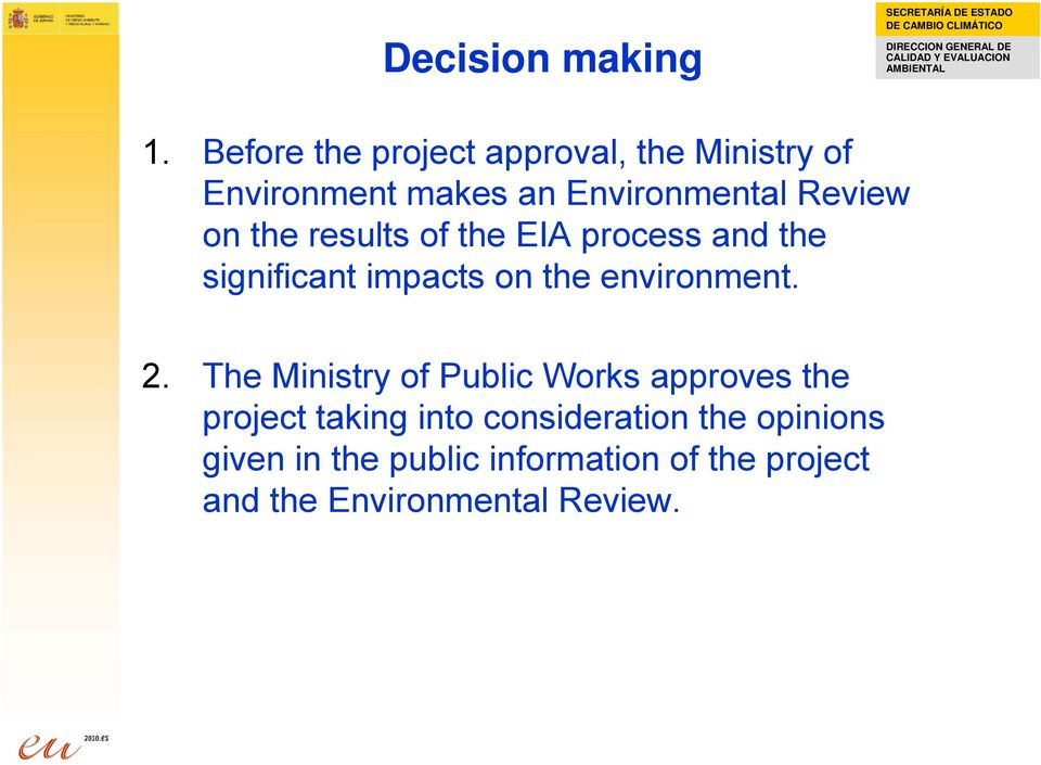 on the results of the EIA process and the significant impacts on the environment. 2.