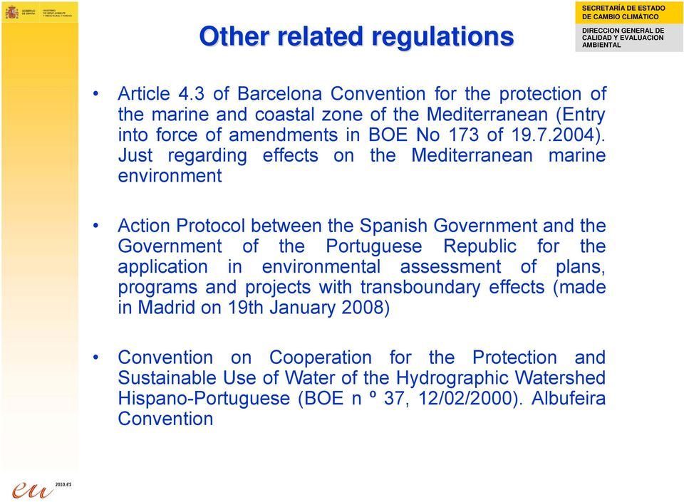 Just regarding effects on the Mediterranean marine environment Action Protocol between the Spanish Government and the Government of the Portuguese Republic for the