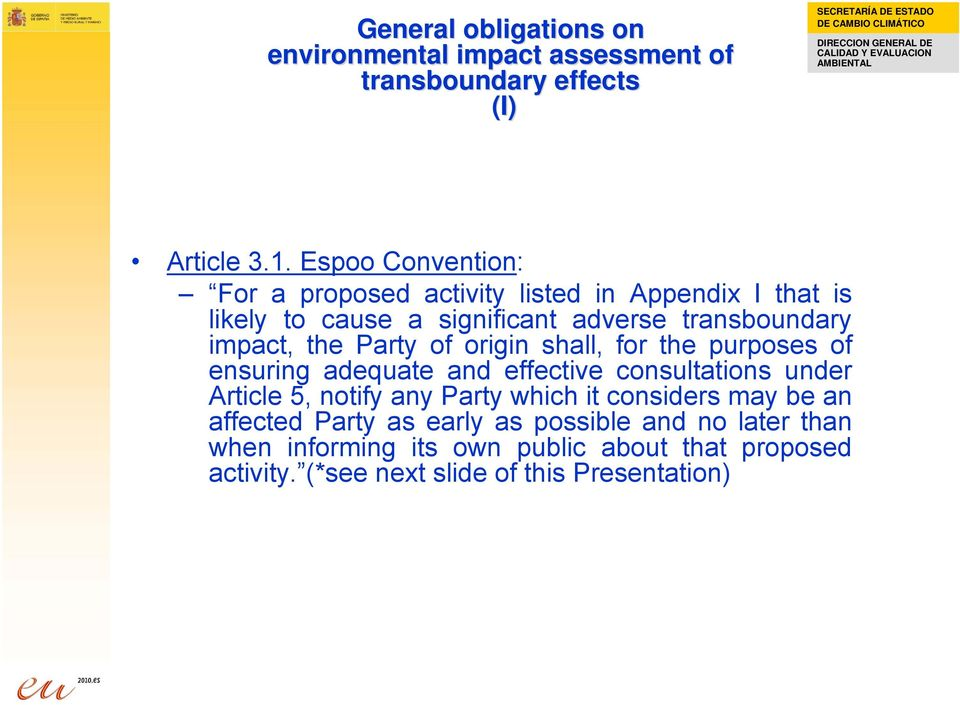 the Party of origin shall, for the purposes of ensuring adequate and effective consultations under Article 5, notify any Party which