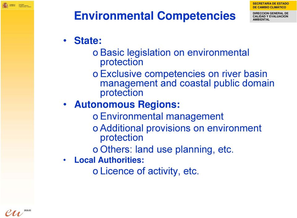 Autonomous Regions: o Environmental management o Additional provisions on environment