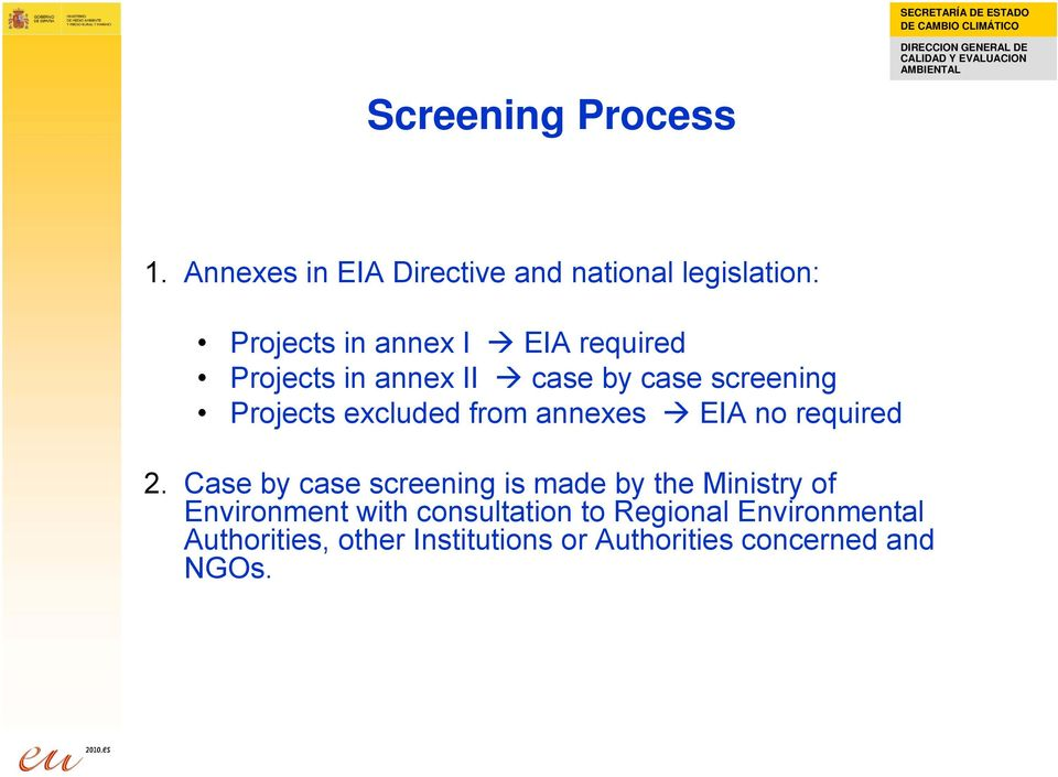in annex II case by case screening Projects excluded from annexes EIA no required 2.