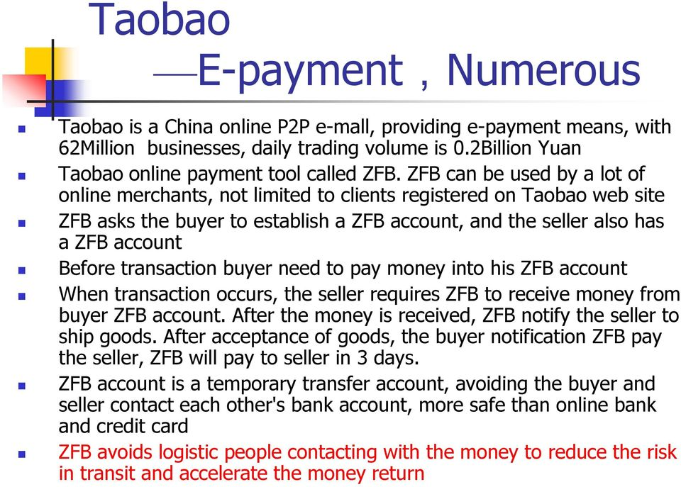 transaction buyer need to pay money into his ZFB account When transaction occurs, the seller requires ZFB to receive money from buyer ZFB account.