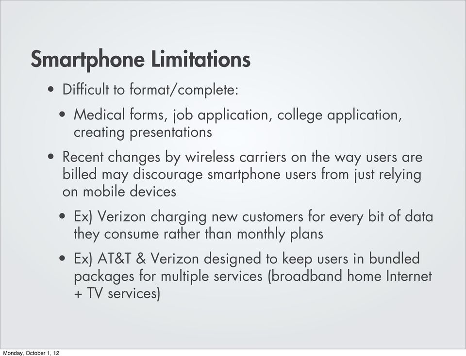 relying on mobile devices Ex) Verizon charging new customers for every bit of data they consume rather than monthly