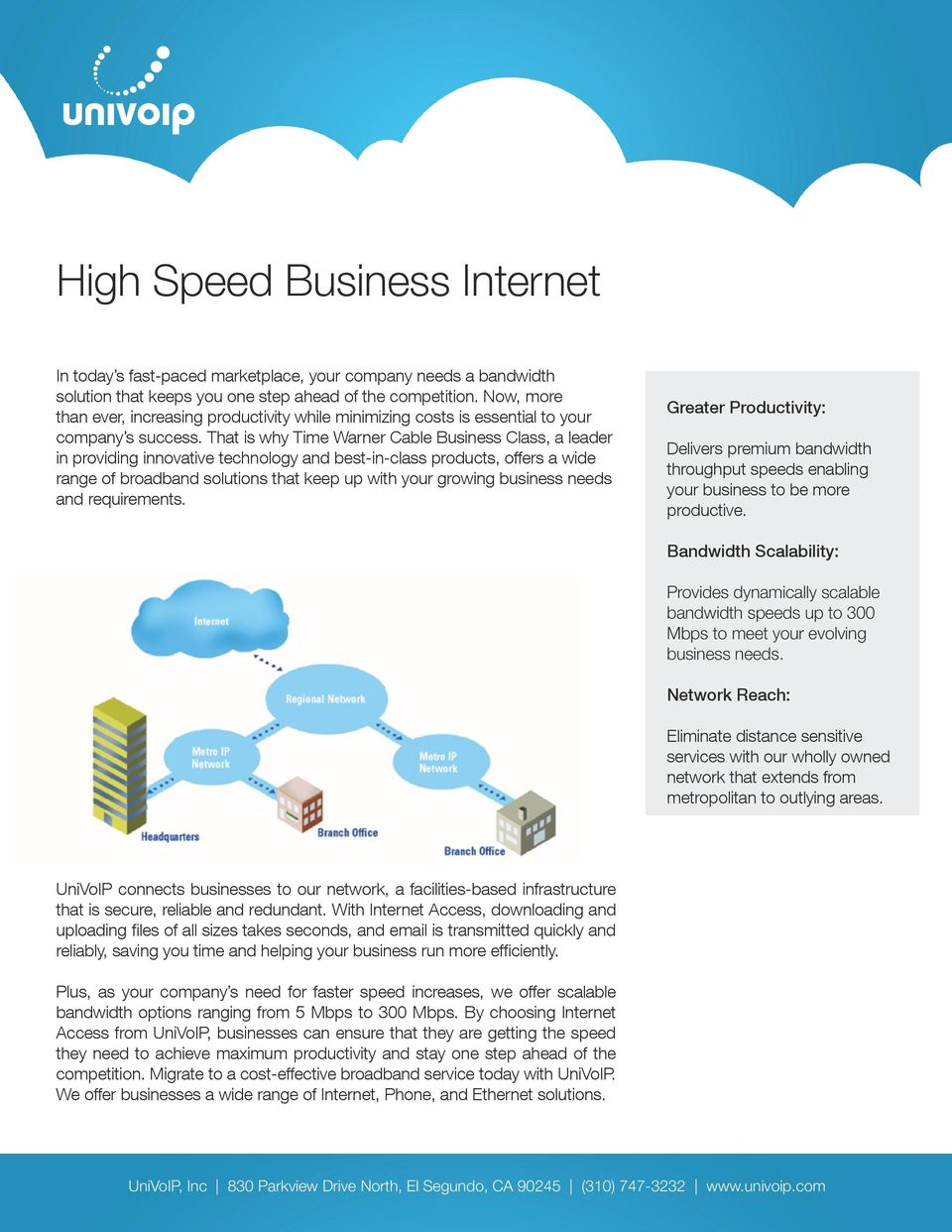 That is why Time Warner Cable Business Class, a leader in providing innovative technology and best-in-class products, offers a wide range of broadband solutions that keep up with your growing