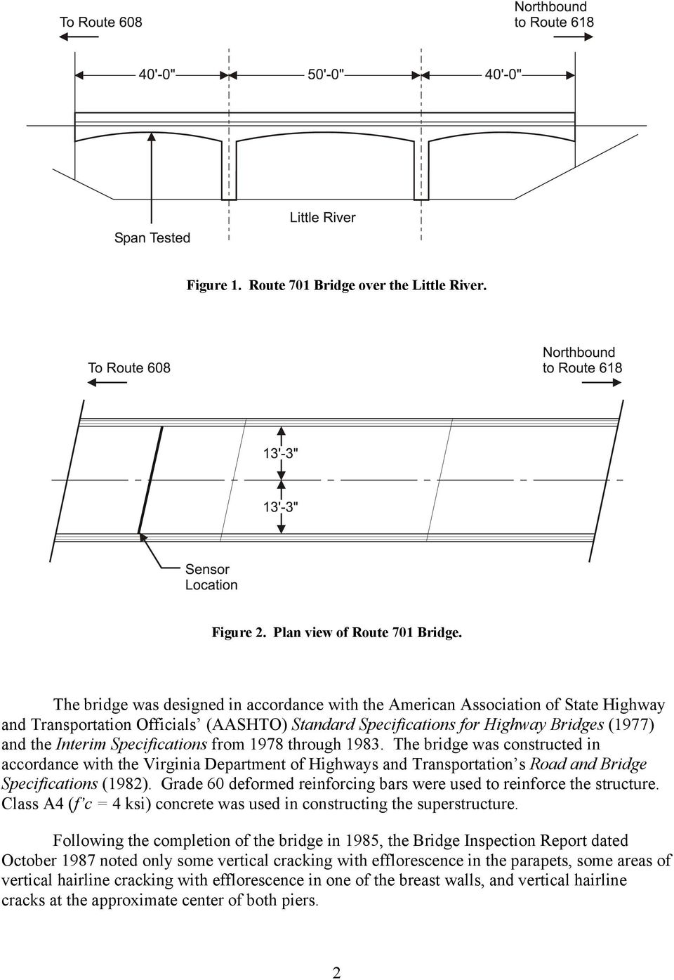 Specifications from 1978 through 1983. The bridge was constructed in accordance with the Virginia Department of Highways and Transportation s Road and Bridge Specifications (1982).