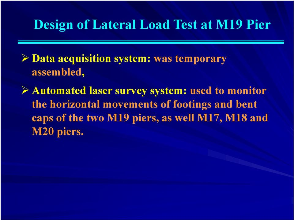 system: used to monitor the horizontal movements of