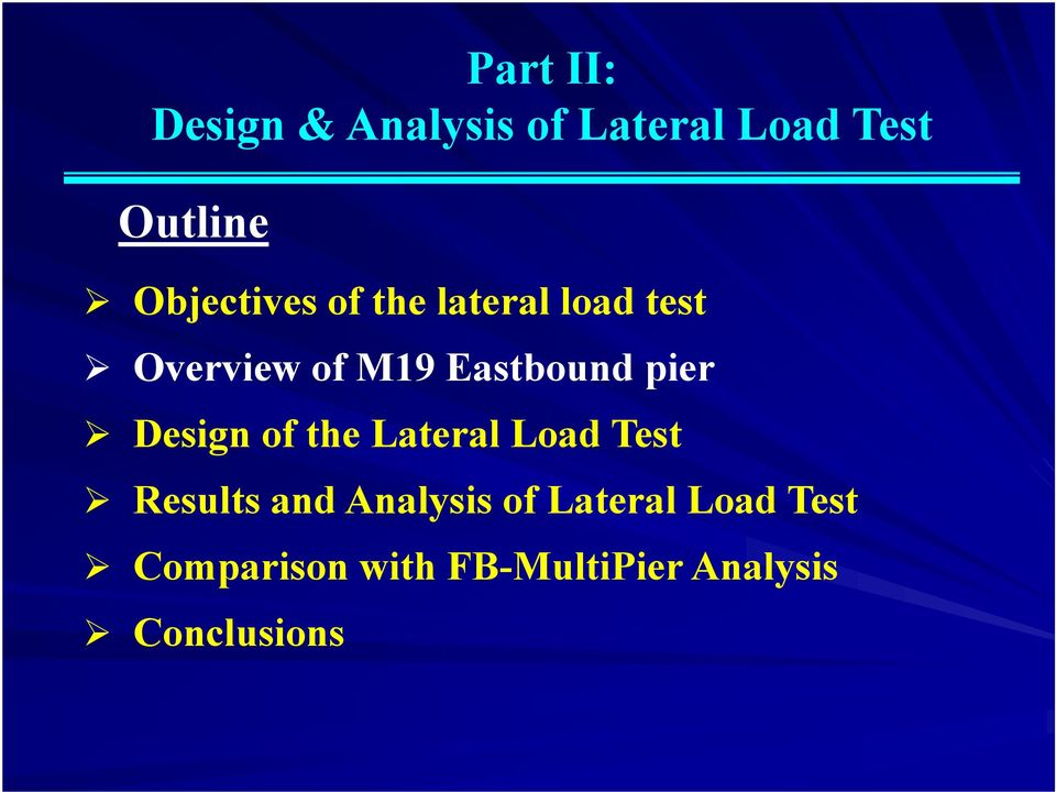 pier Design of the Lateral Load Test Results and Analysis of