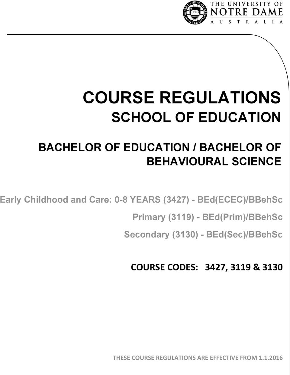 BEd(ECEC)/BBehSc Primary (3119) - BEd(Prim)/BBehSc Secondary (3130) -