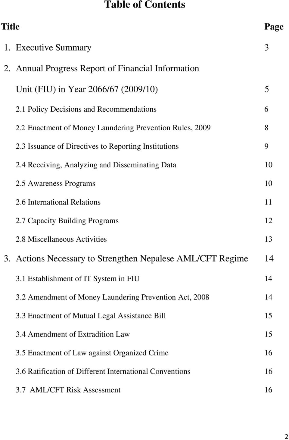 6 International Relations 11 2.7 Capacity Building Programs 12 2.8 Miscellaneous Activities 13 3. Actions Necessary to Strengthen Nepalese AML/CFT Regime 14 3.1 Establishment of IT System in FIU 14 3.