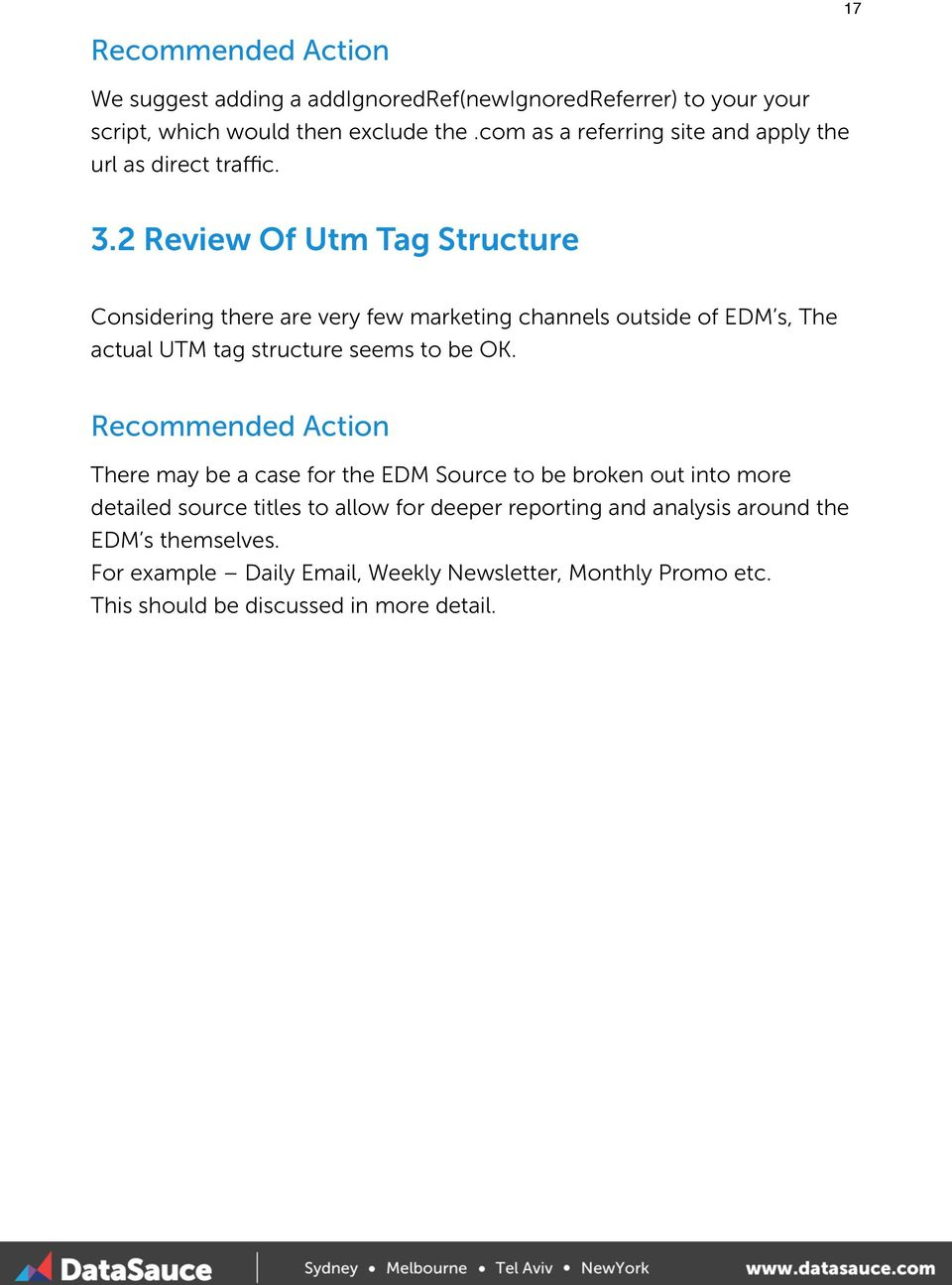 2 Review Of Utm Tag Structure Considering there are very few marketing channels outside of EDM s, The actual UTM tag structure seems to be OK.