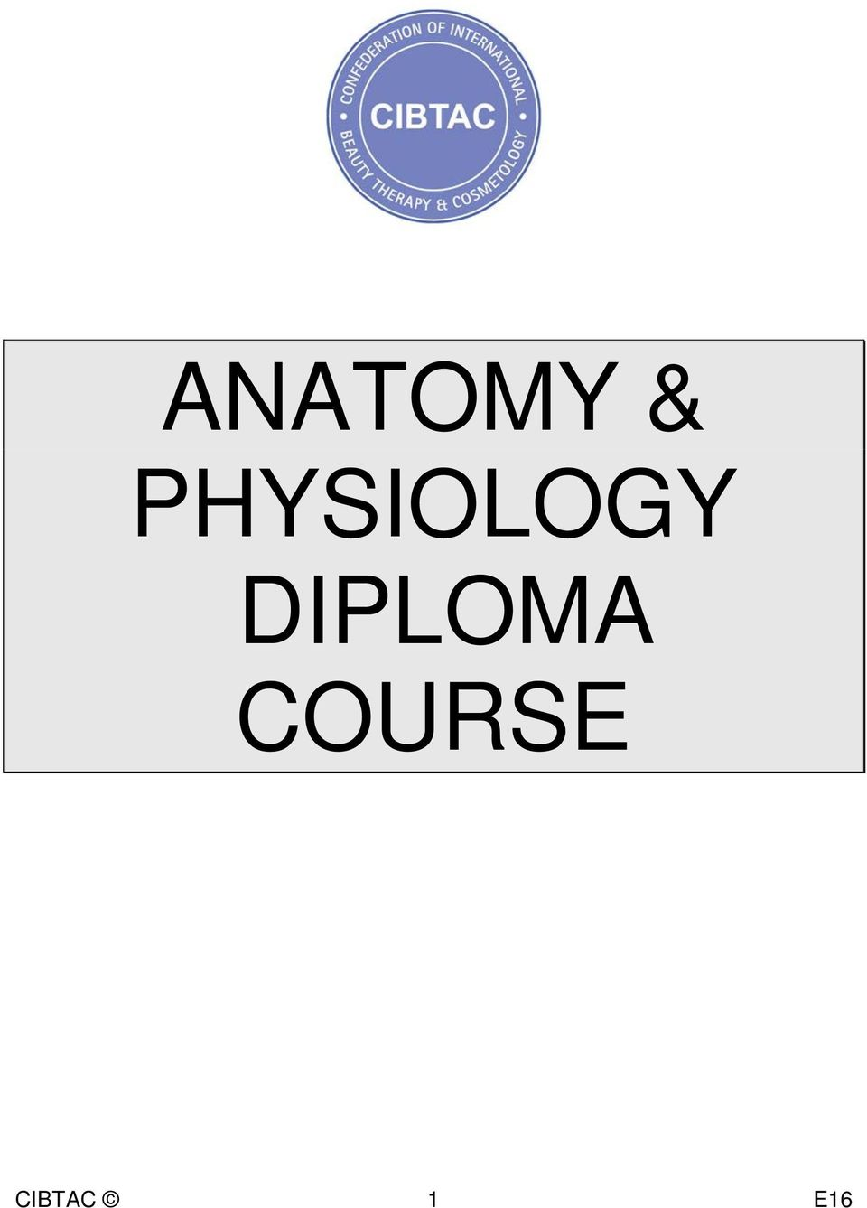 ANATOMY & PHYSIOLOGY DIPLOMA COURSE - PDF