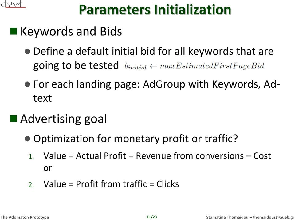 Adtext Advertising goal Optimization for monetary profit or traffic? 1.