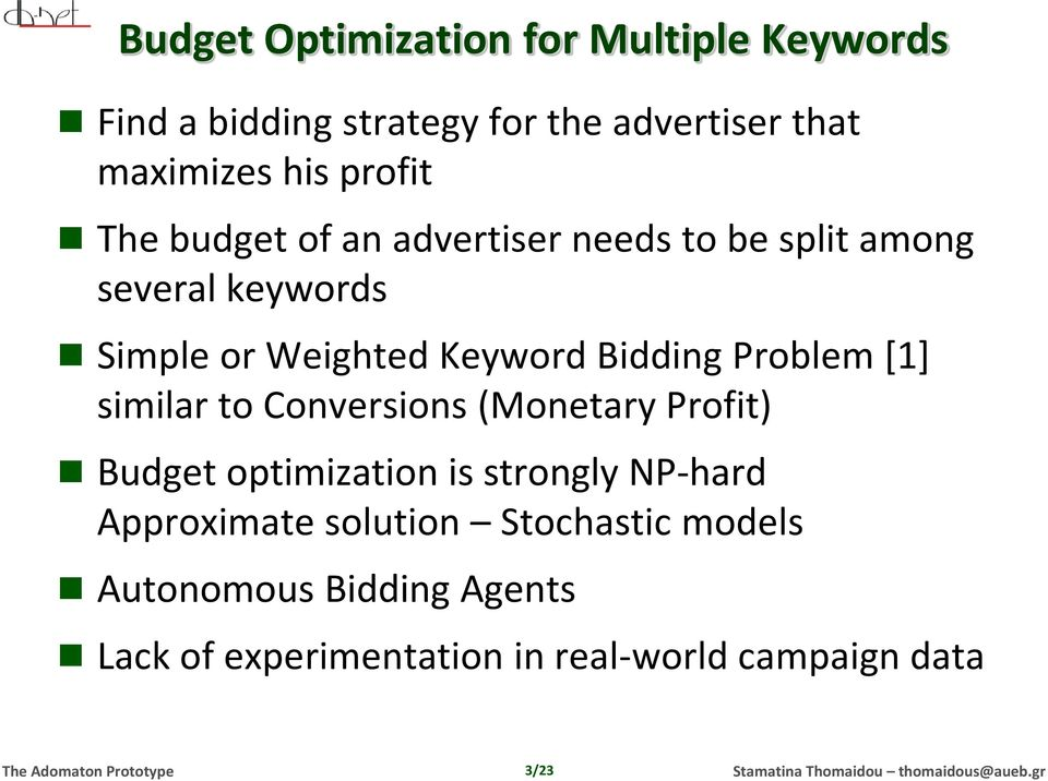 Bidding Problem [1] similar to Conversions (Monetary Profit) Budget optimization is strongly NP-hard