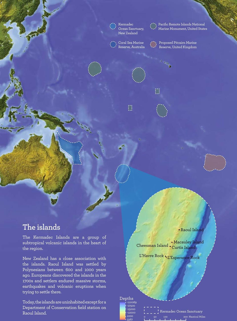 New Zealand has a close association with the islands. Raoul Island was settled by Polynesians between 600 and 1000 years ago.