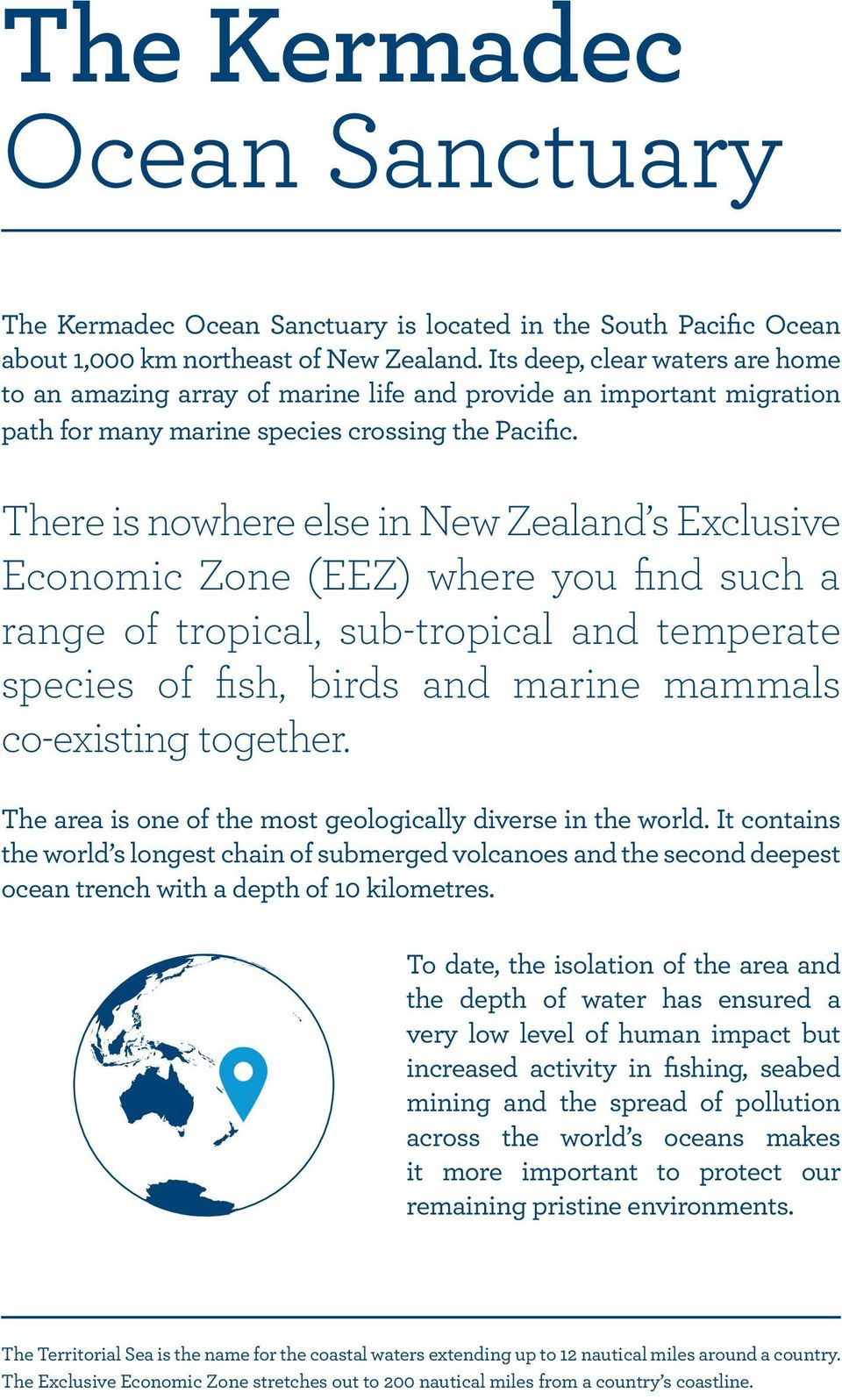 There is nowhere else in New Zealand s Exclusive Economic Zone (EEZ) where you find such a range of tropical, sub-tropical and temperate species of fish, birds and marine mammals co-existing together.
