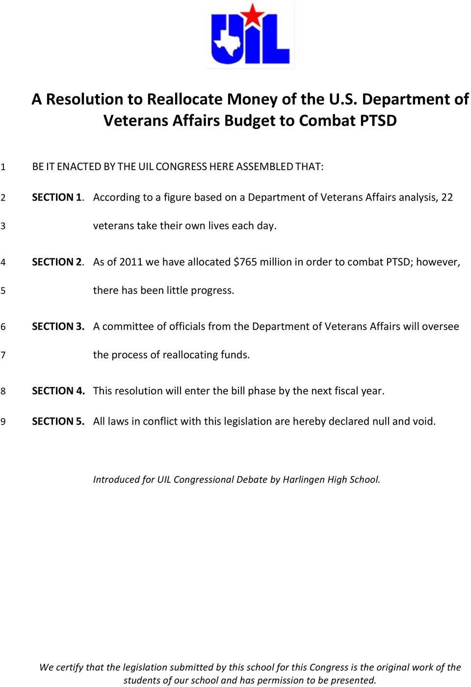 As of 0 we have allocated $ million in order to combat PTSD; however, there has been little progress. SECTION.