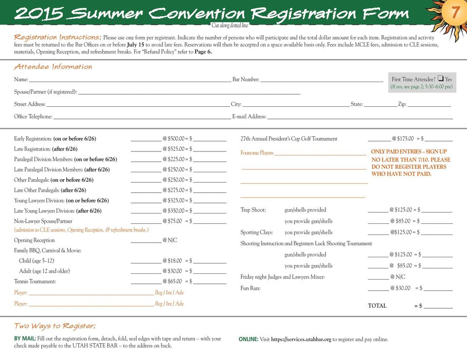 Registration and activity fees must be returned to the Bar Offices on or before July 5 to avoid late fees. Reservations will then be accepted on a space available basis only.